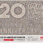 2016年6月30日まで東京・原宿のスペース オーにて「MEDICOM TOY 20th ANNIVERSARY EXHIBITION」開催中